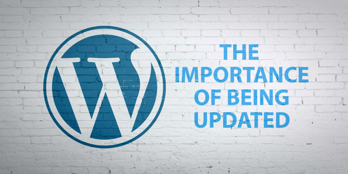 The Importance of Keeping WordPress Updated